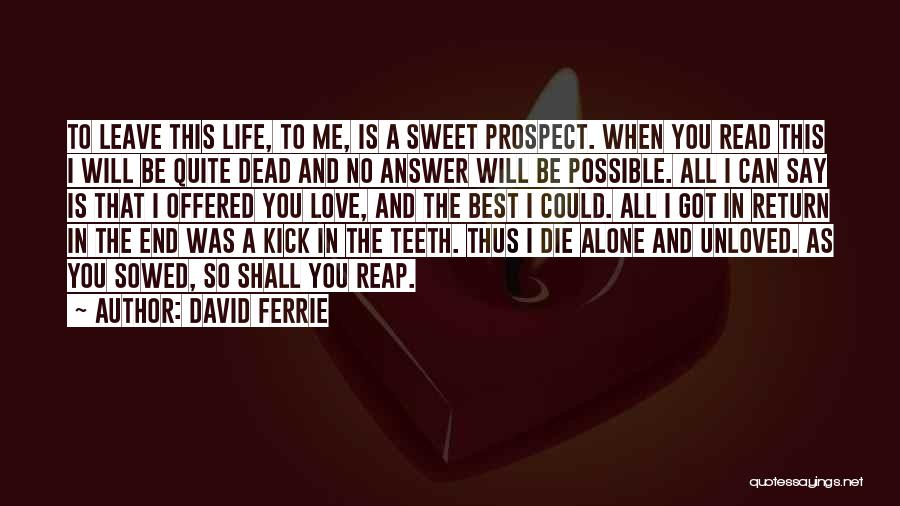 You Will Die Alone Quotes By David Ferrie