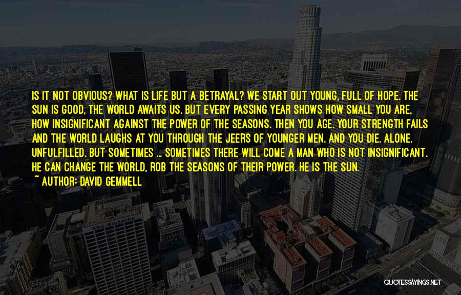 You Will Die Alone Quotes By David Gemmell