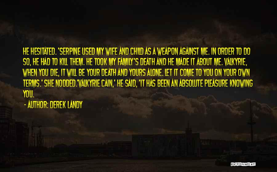 You Will Die Alone Quotes By Derek Landy