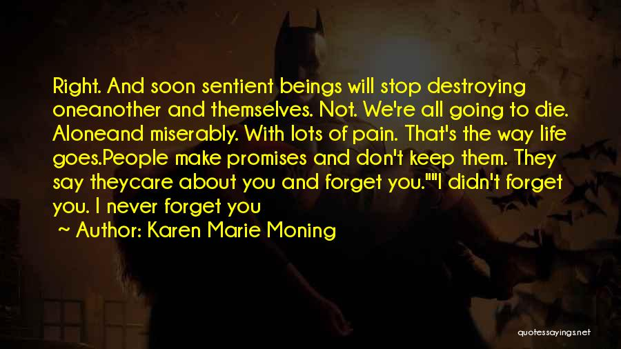 You Will Die Alone Quotes By Karen Marie Moning