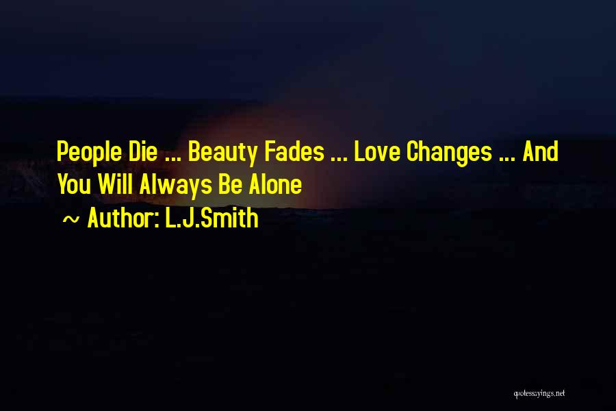 You Will Die Alone Quotes By L.J.Smith