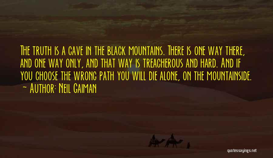 You Will Die Alone Quotes By Neil Gaiman