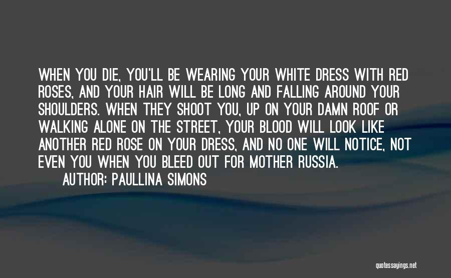 You Will Die Alone Quotes By Paullina Simons