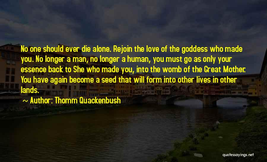 You Will Die Alone Quotes By Thomm Quackenbush