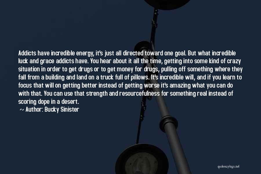 You Will Learn In Time Quotes By Bucky Sinister