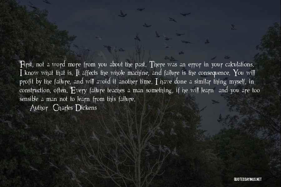 You Will Learn In Time Quotes By Charles Dickens