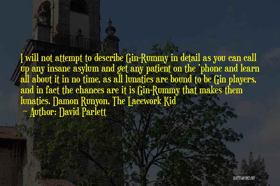 You Will Learn In Time Quotes By David Parlett