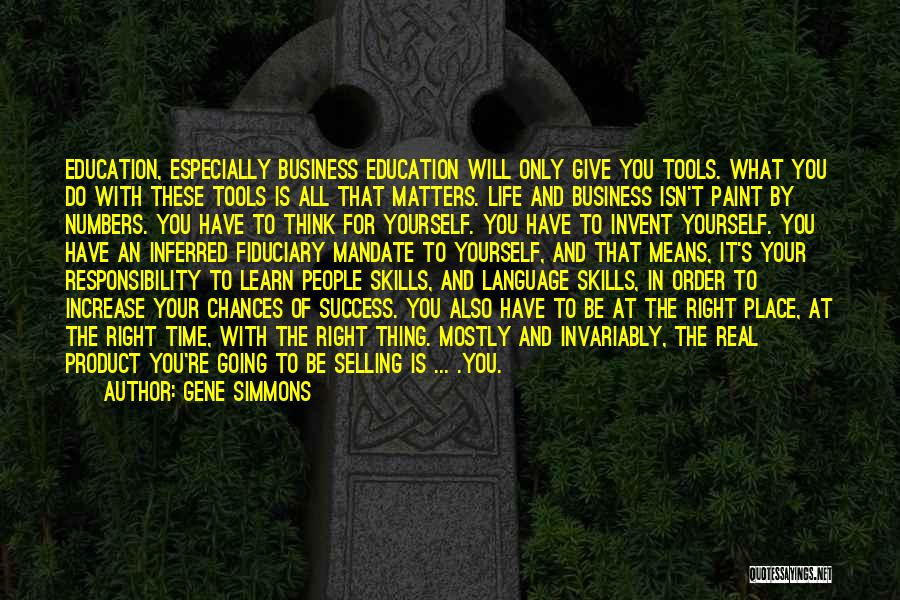 You Will Learn In Time Quotes By Gene Simmons
