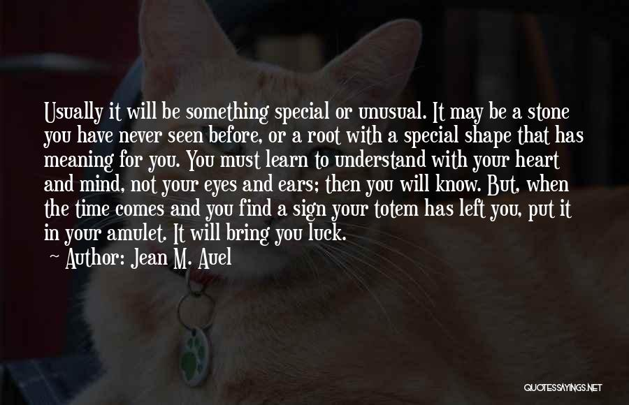 You Will Learn In Time Quotes By Jean M. Auel