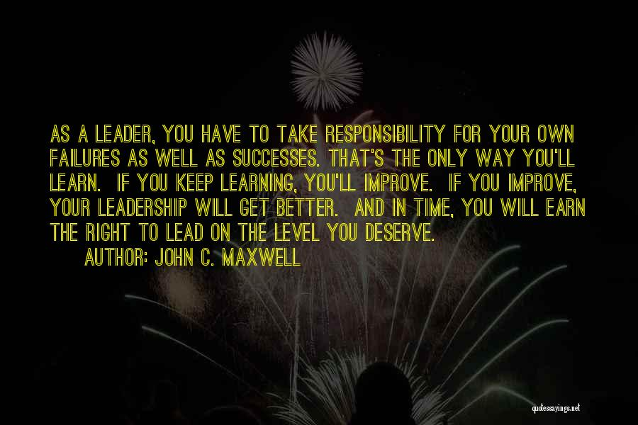 You Will Learn In Time Quotes By John C. Maxwell
