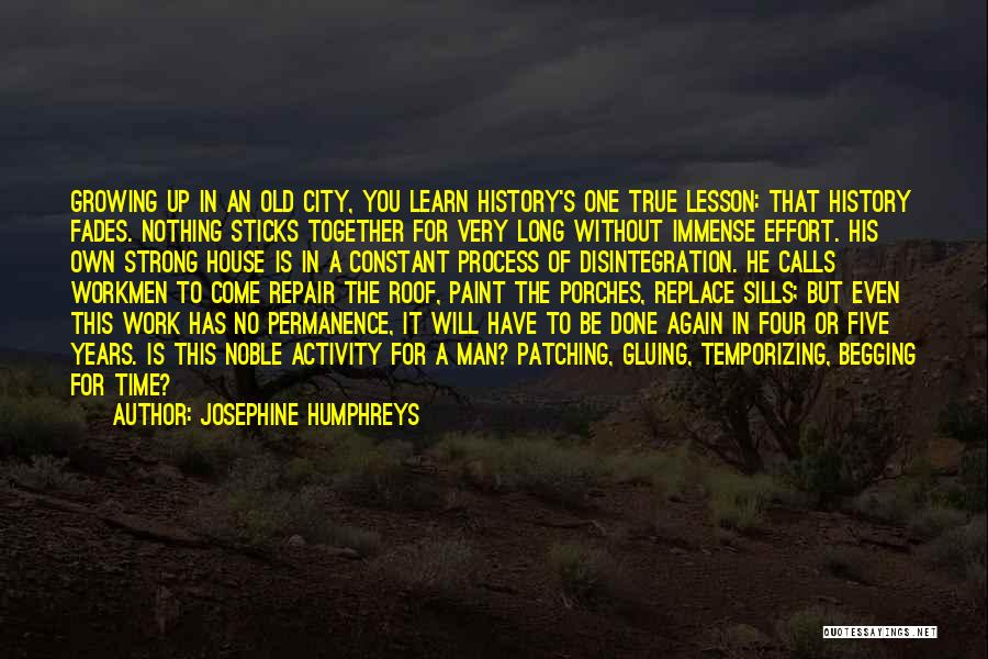 You Will Learn In Time Quotes By Josephine Humphreys