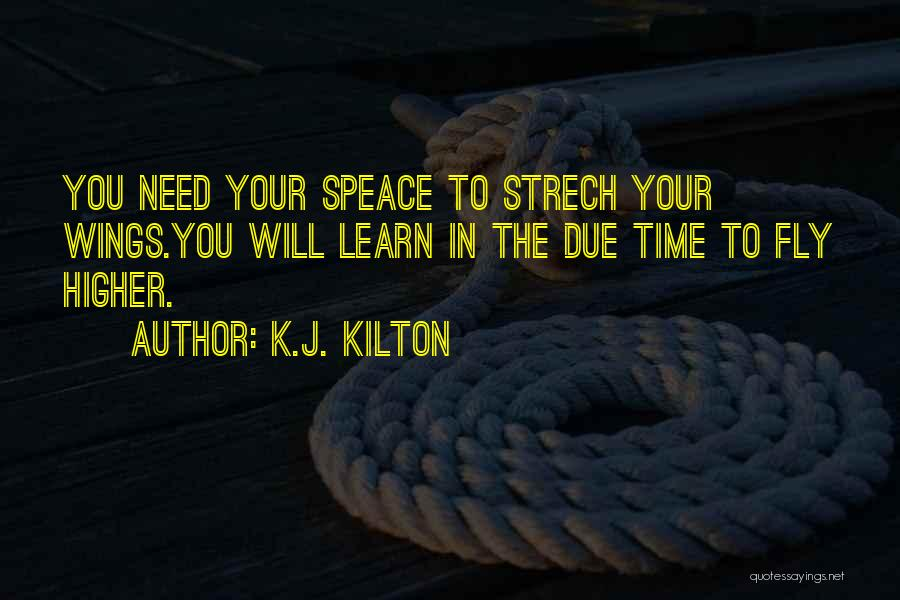 You Will Learn In Time Quotes By K.J. Kilton
