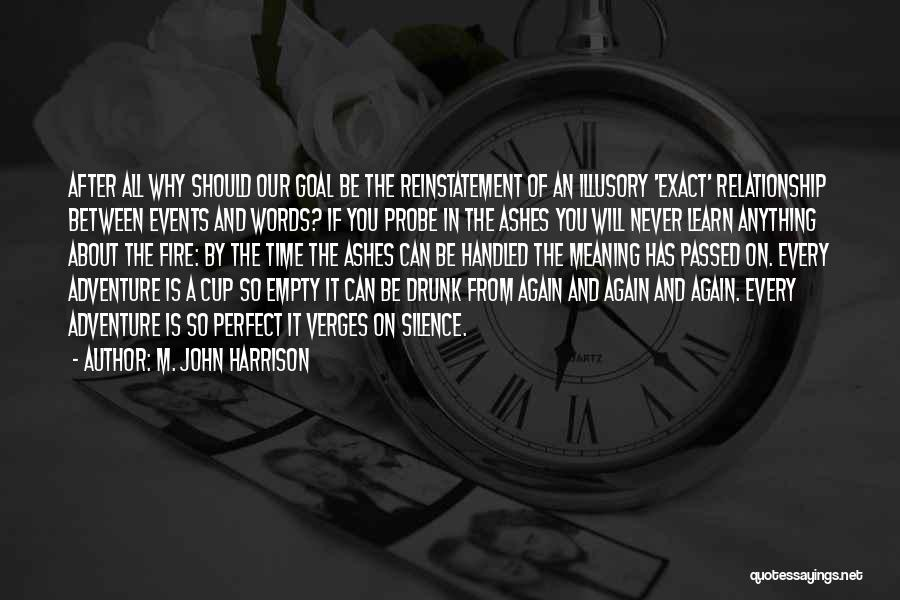 You Will Learn In Time Quotes By M. John Harrison