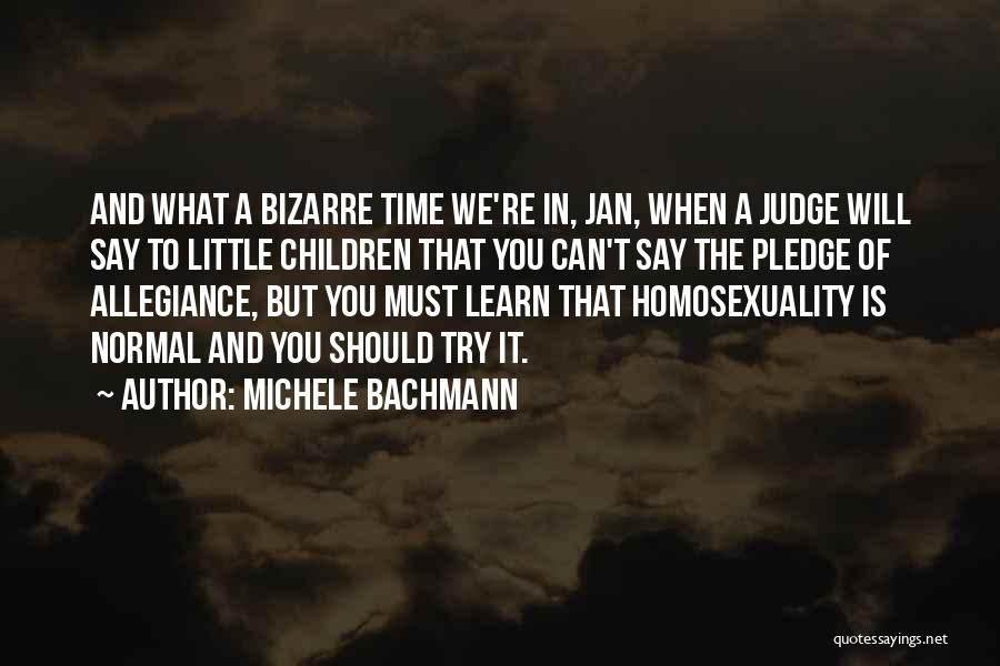 You Will Learn In Time Quotes By Michele Bachmann
