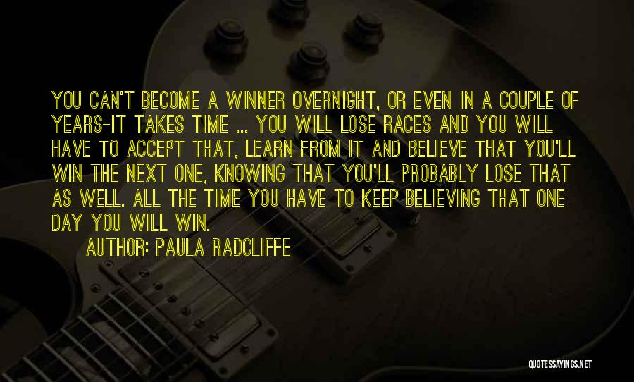You Will Learn In Time Quotes By Paula Radcliffe