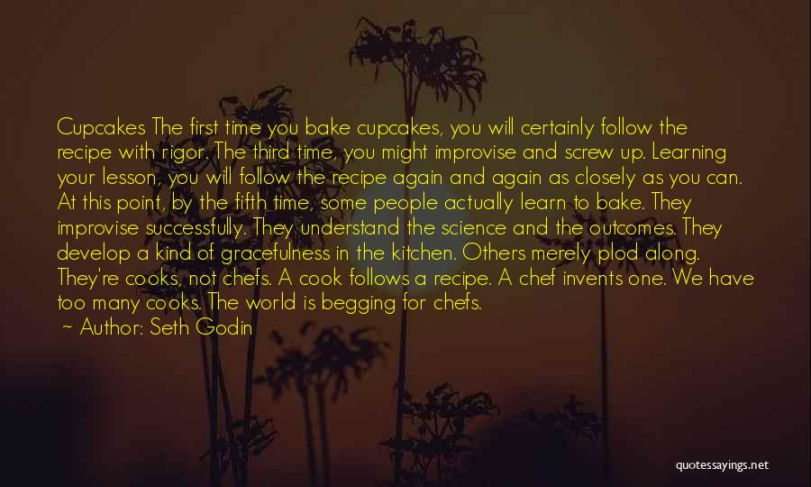 You Will Learn In Time Quotes By Seth Godin