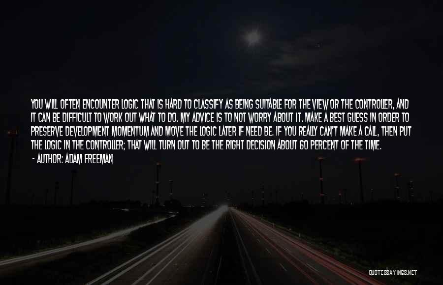 You Will Make The Right Decision Quotes By Adam Freeman