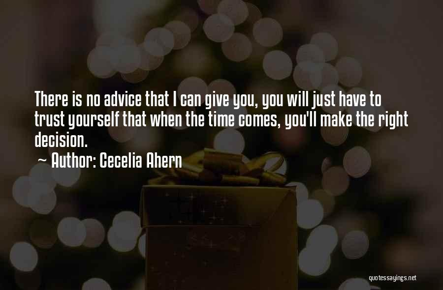 You Will Make The Right Decision Quotes By Cecelia Ahern