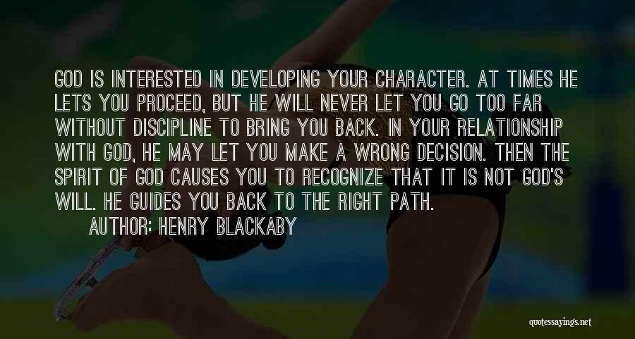 You Will Make The Right Decision Quotes By Henry Blackaby
