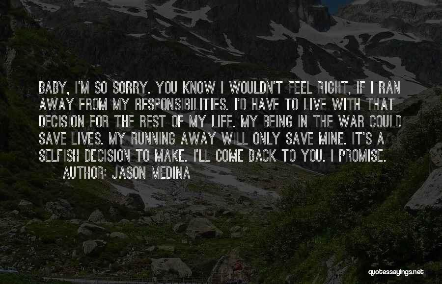 You Will Make The Right Decision Quotes By Jason Medina