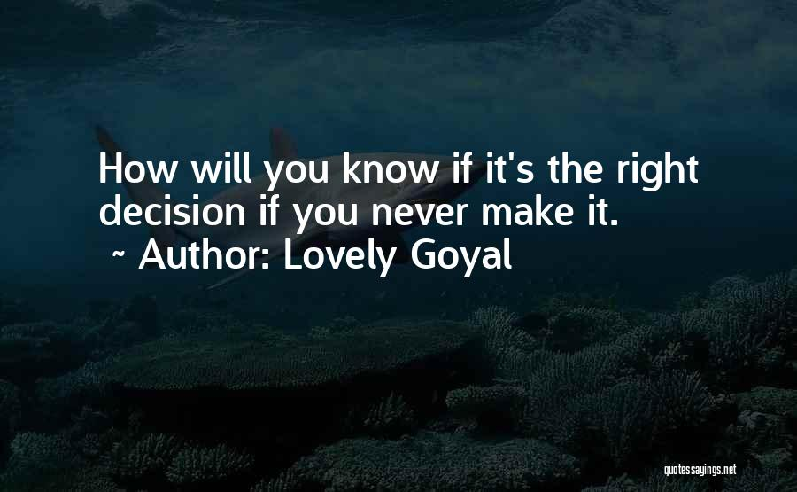 You Will Make The Right Decision Quotes By Lovely Goyal