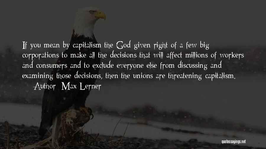 You Will Make The Right Decision Quotes By Max Lerner