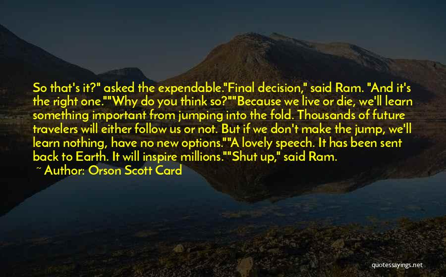 You Will Make The Right Decision Quotes By Orson Scott Card
