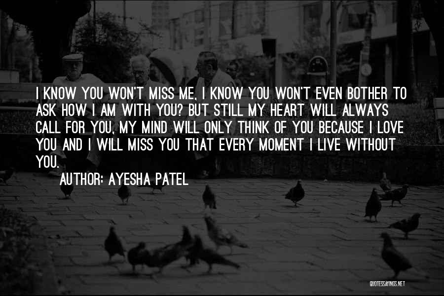 You Will Miss Me Quotes By Ayesha Patel