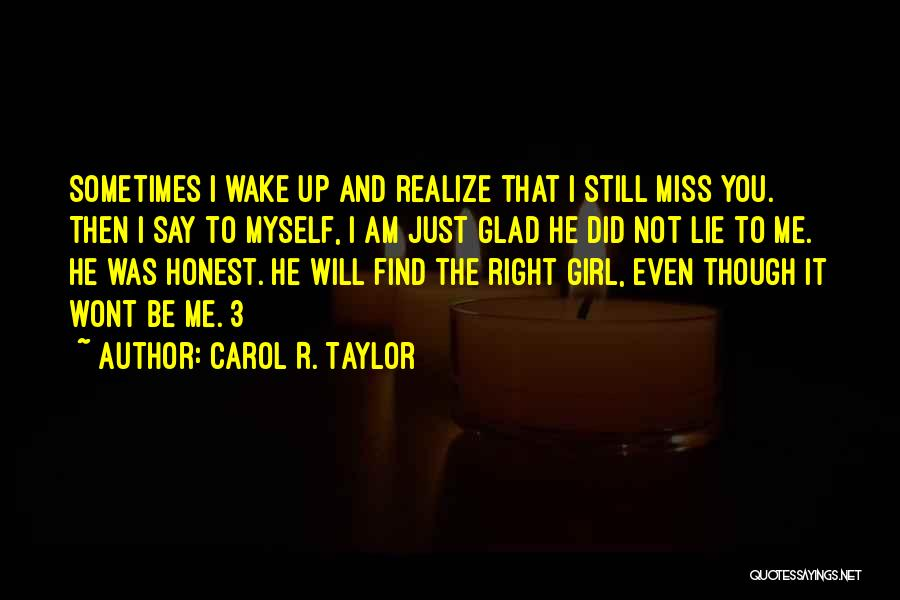 You Will Miss Me Quotes By Carol R. Taylor
