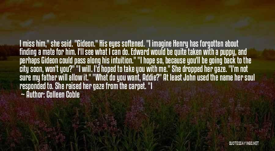 You Will Miss Me Quotes By Colleen Coble