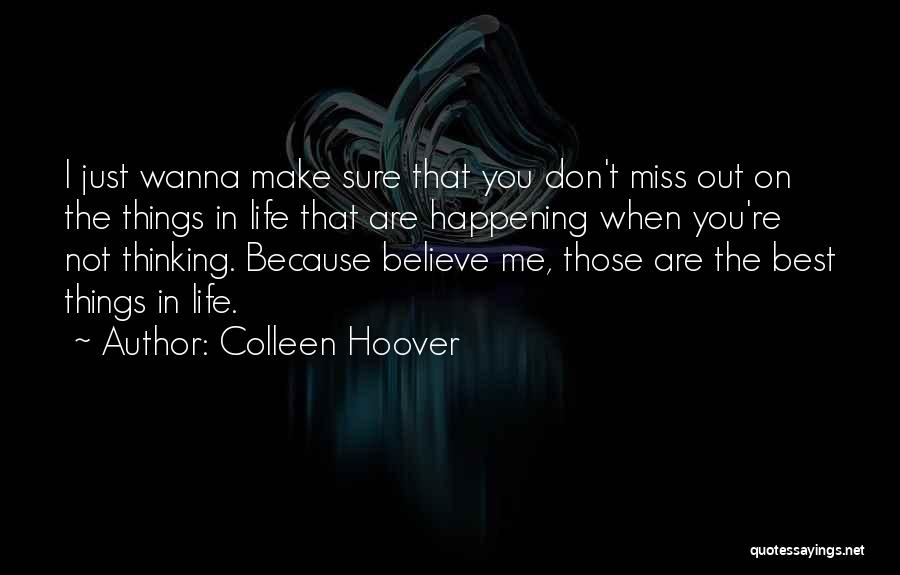 You Will Miss Me Quotes By Colleen Hoover
