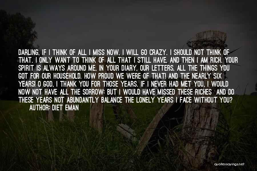 You Will Miss Me Quotes By Diet Eman