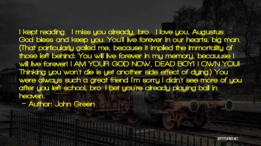You Will Miss Me Quotes By John Green