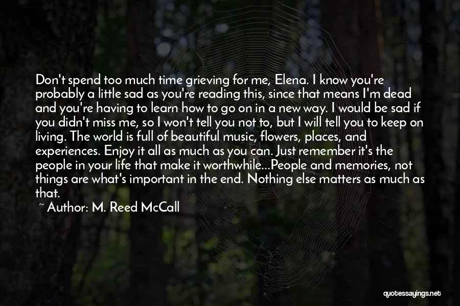 You Will Miss Me Quotes By M. Reed McCall