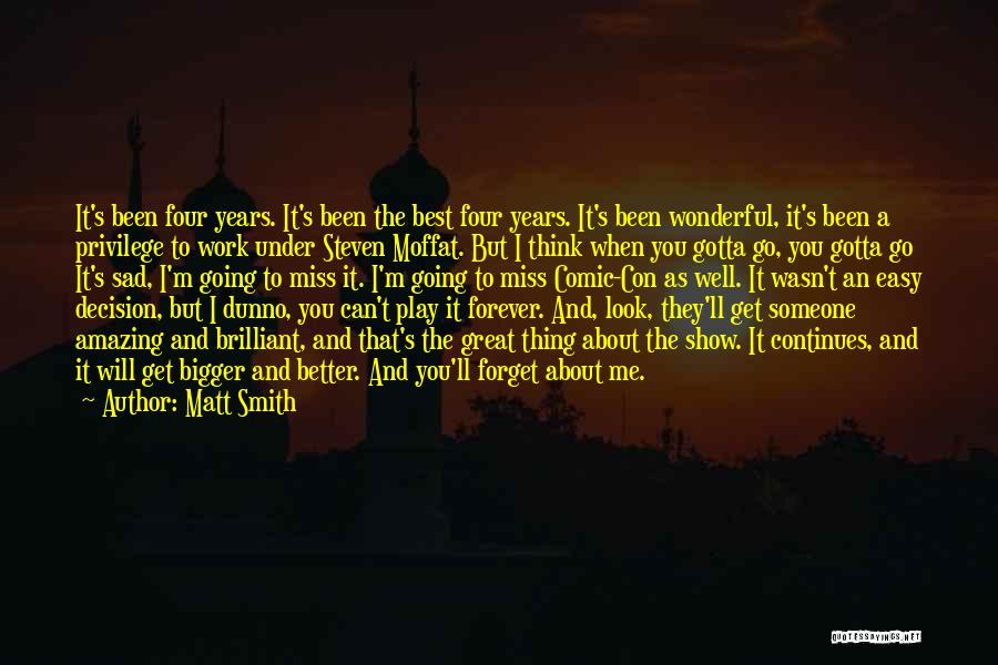 You Will Miss Me Quotes By Matt Smith