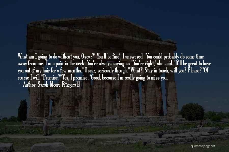 You Will Miss Me Quotes By Sarah Moore Fitzgerald
