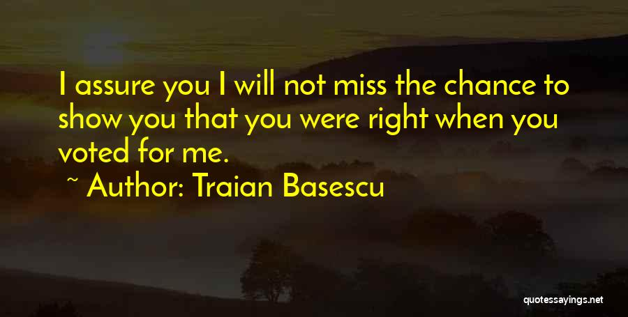 You Will Miss Me Quotes By Traian Basescu