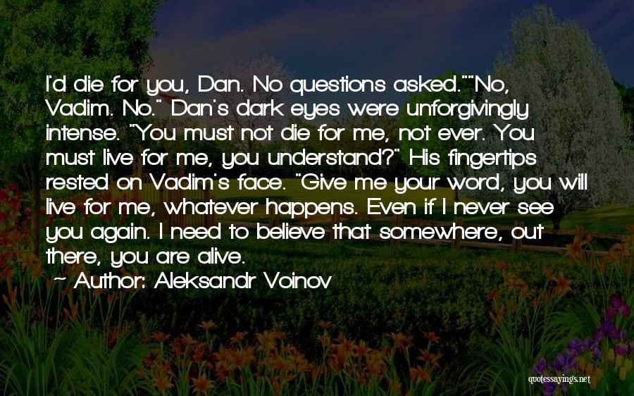 You Will Never See Me Again Quotes By Aleksandr Voinov