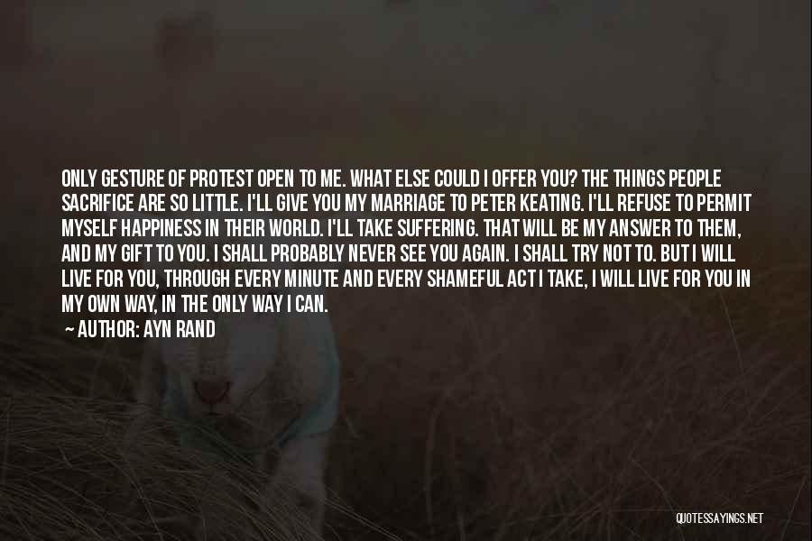 You Will Never See Me Again Quotes By Ayn Rand