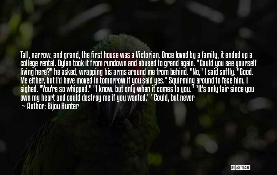 You Will Never See Me Again Quotes By Bijou Hunter