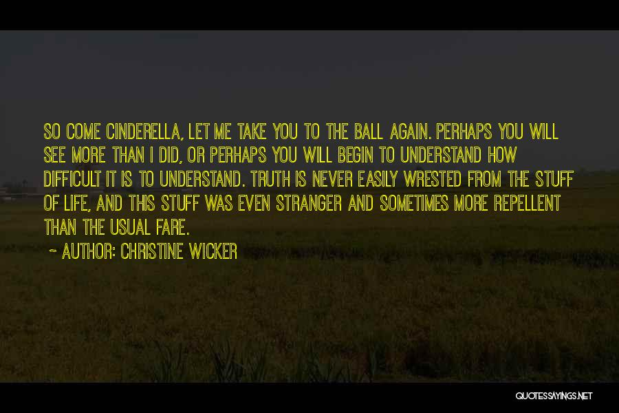 You Will Never See Me Again Quotes By Christine Wicker