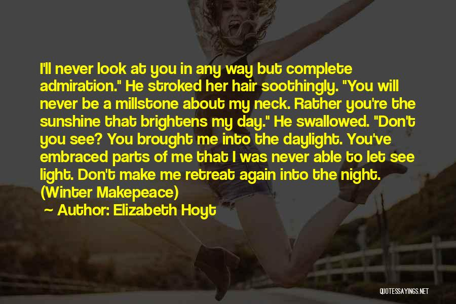 You Will Never See Me Again Quotes By Elizabeth Hoyt