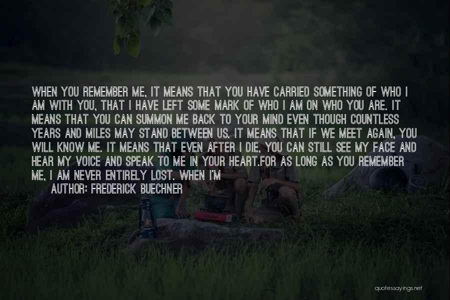 You Will Never See Me Again Quotes By Frederick Buechner