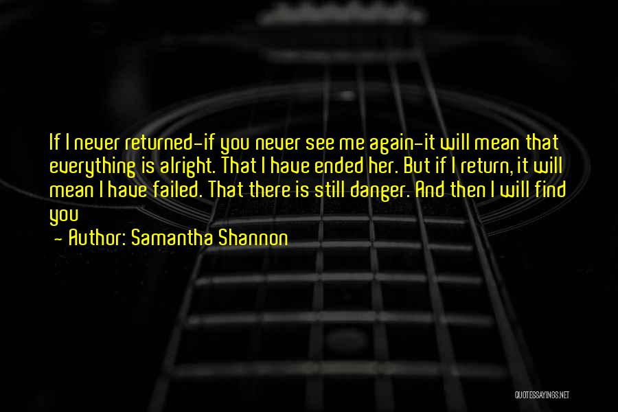 You Will Never See Me Again Quotes By Samantha Shannon