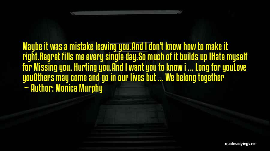 You Will Regret Hurting Me Quotes By Monica Murphy