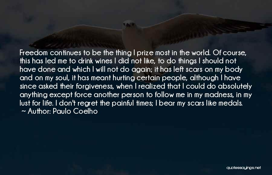 You Will Regret Hurting Me Quotes By Paulo Coelho