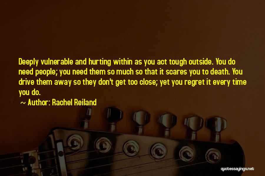 You Will Regret Hurting Me Quotes By Rachel Reiland