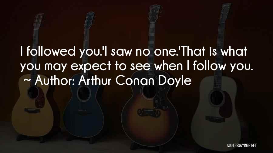 You You Quotes By Arthur Conan Doyle