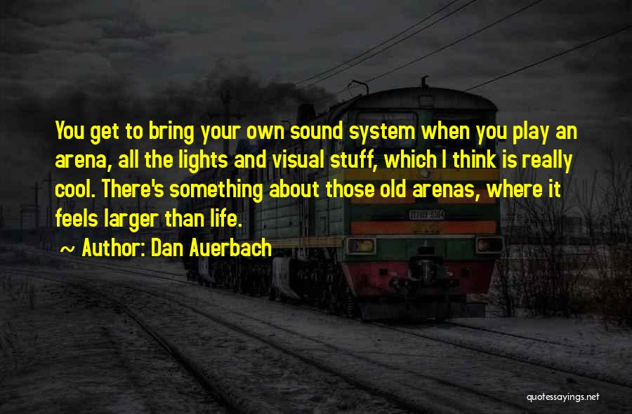 You You Quotes By Dan Auerbach