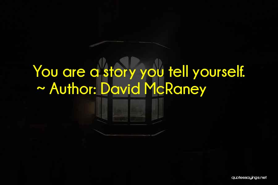 You You Quotes By David McRaney